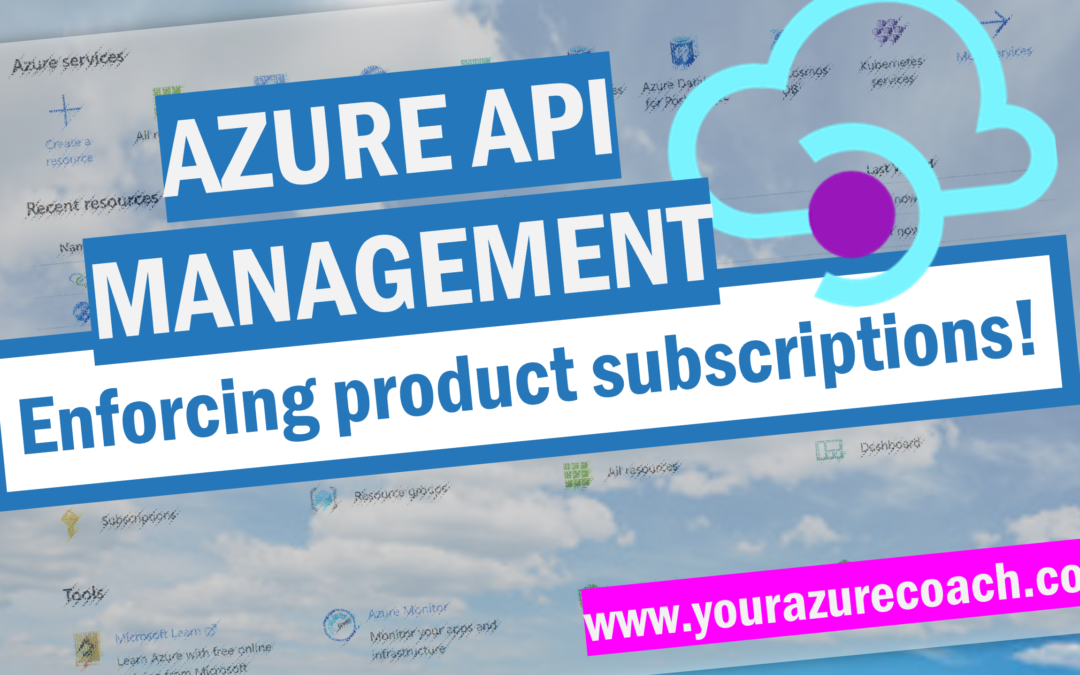 Enforce product subscriptions in Azure API Management