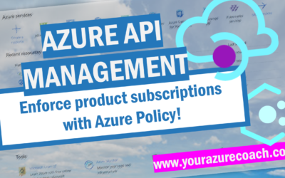 Enforce API Management product subscriptions with Azure Policy
