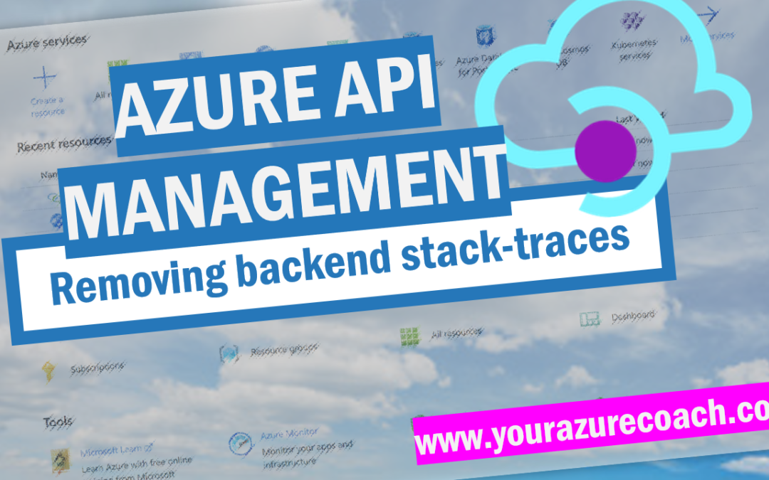 Removing backend stack traces in Azure API Management: a caveat!
