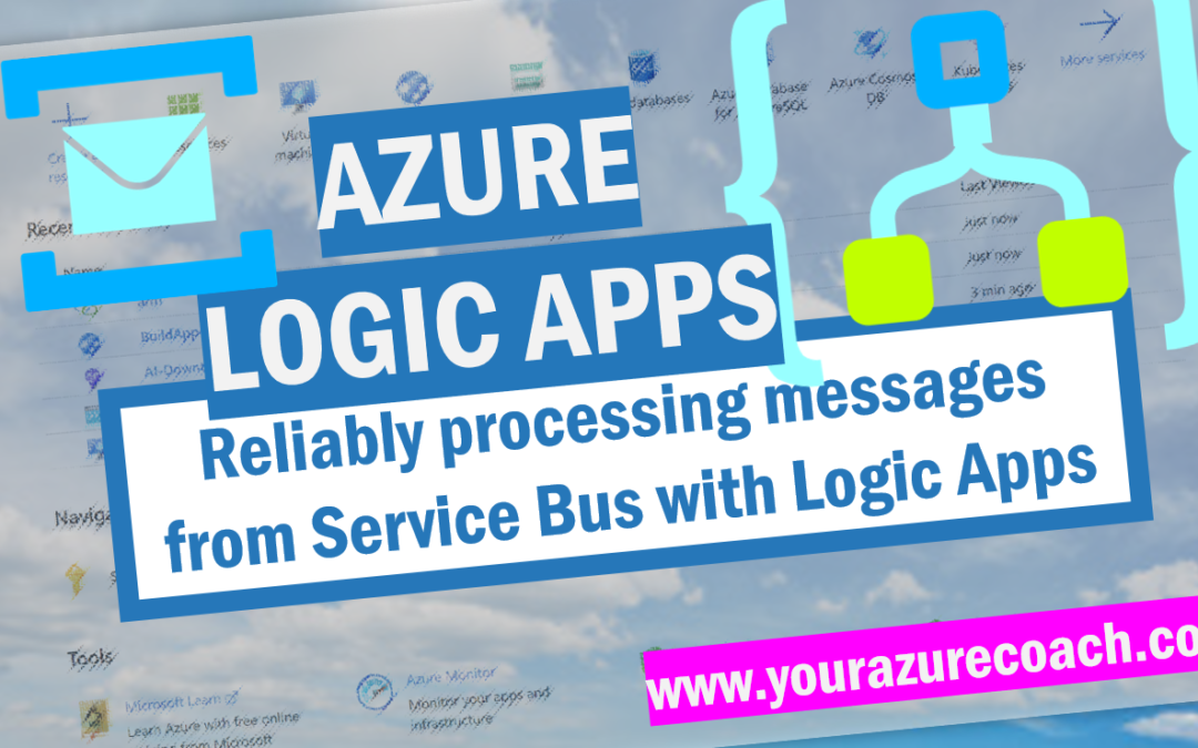 Reliably processing messages from Service Bus with Logic Apps