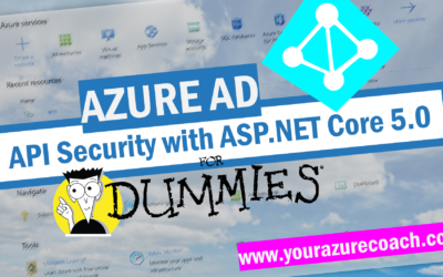 API Security with ASP.NET Core 5.0 and Azure AD for Dummies