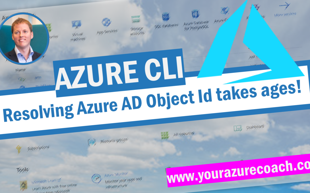 Resolving the Azure AD Object Id with Azure CLI takes ages!