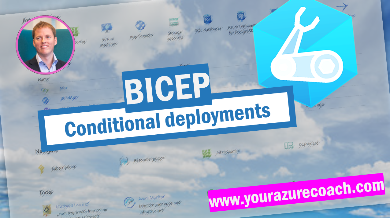 Conditional deployments with Bicep!
